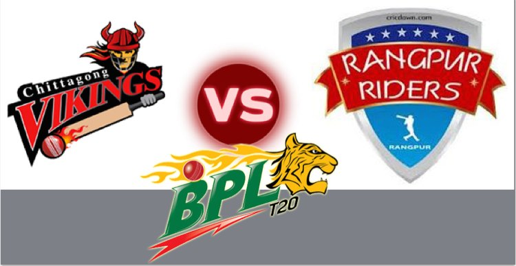 Chittagong Vikings vs Rangpur Riders