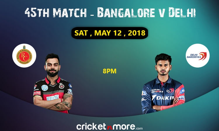 Delhi Daredevils vs Royal Challengers Bangalore 45th Match IPL 2018