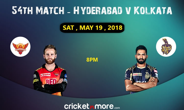 Kolkata Knight Riders vs Sunrisers Hyderabad 54th Match Preview IPL 2018