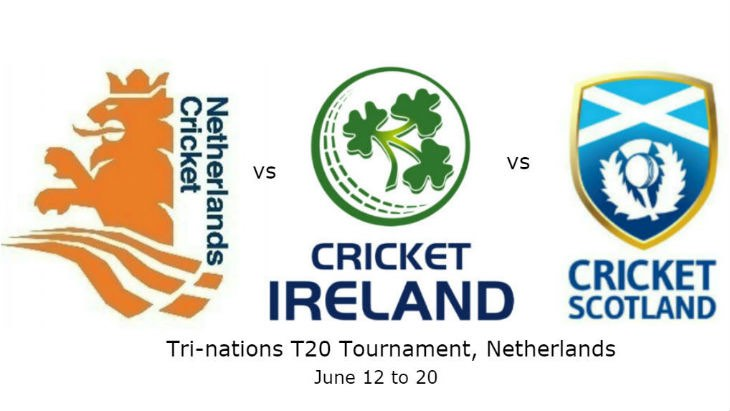 Scotland, Netherlands, Ireland T20I Tri-Series 2018 Schedule