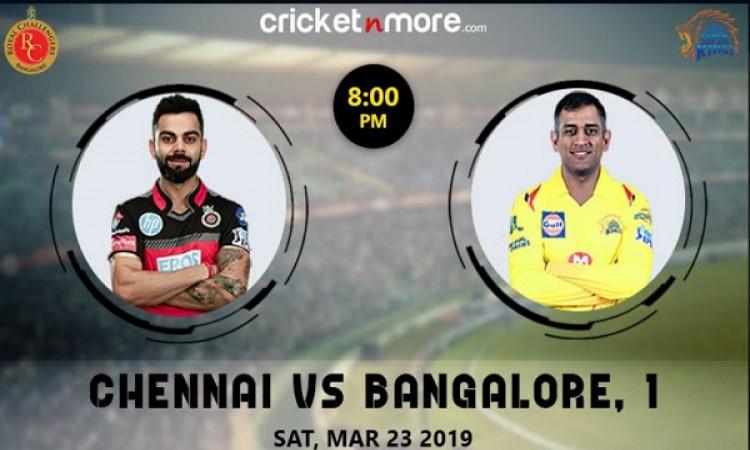 IPL 2019 Match 1: चेन्नई सुपर किंग्स बनाम रॉयल चैलेंजर्स बैंगलोर: ये होगी दोनों टीमों की संभावित प्ल