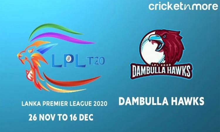 Lanka Premier League 2020: दांबुला हॉक्स टीम और शेड्यूल Images
