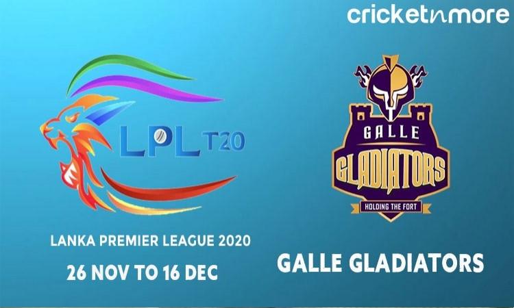 Lanka Premier League 2020: Full Squad & ScheduleOf Galle Gladiators
