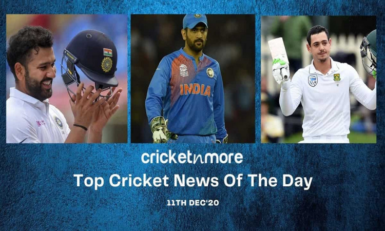 Top Cricket News Of The Day 11th Dec
