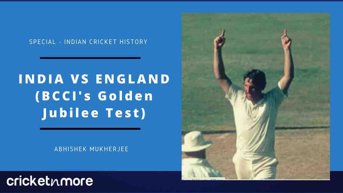 BCCI Golden Jubilee Test India vs England