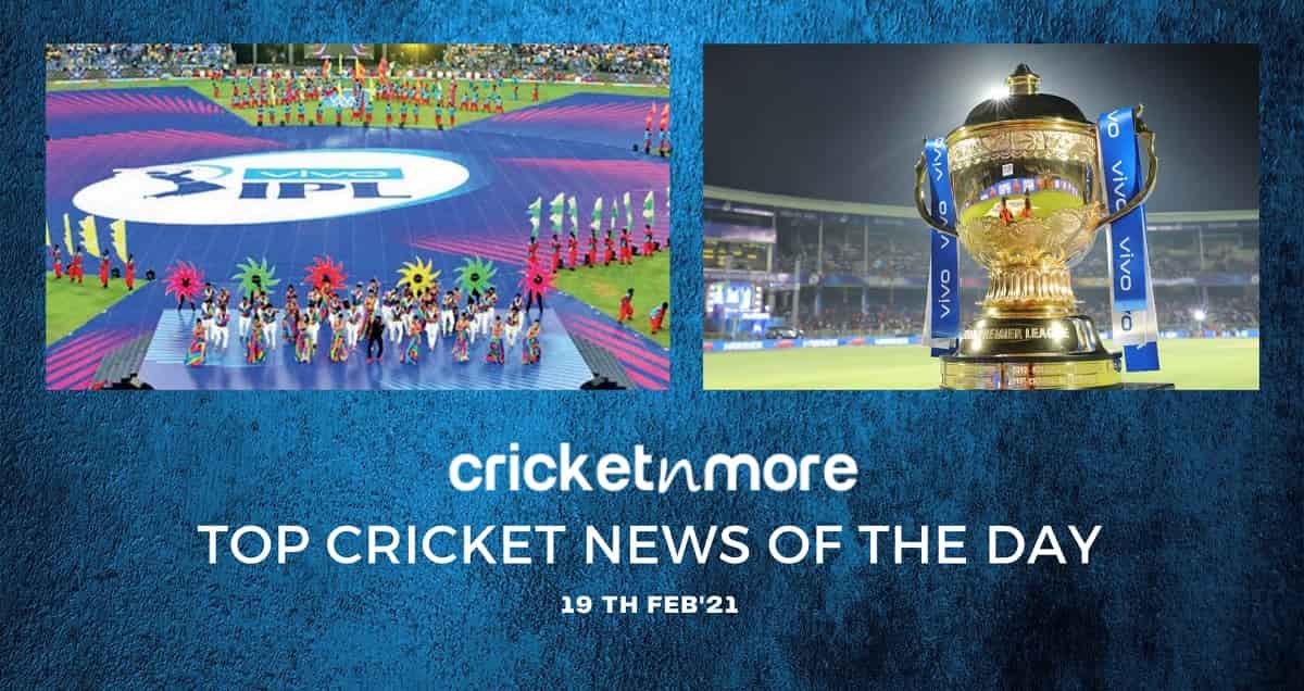 Top Cricket News Of The Day 19th Feb
