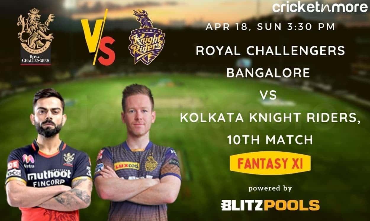 IPL 2021, Royal Challengers Bangalore vs Kolkata Knight Riders, 10th Match – Blitzpools Fantasy XI T