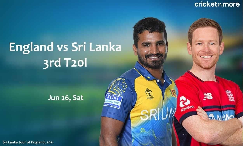England vs Sri Lanka, 3rd T20I – Prediction, Fantasy XI Tips & Probable XI
