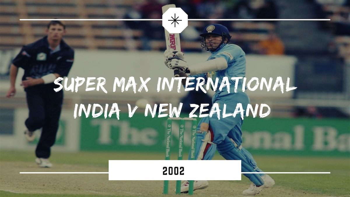 Super Max International India vs New Zealand
