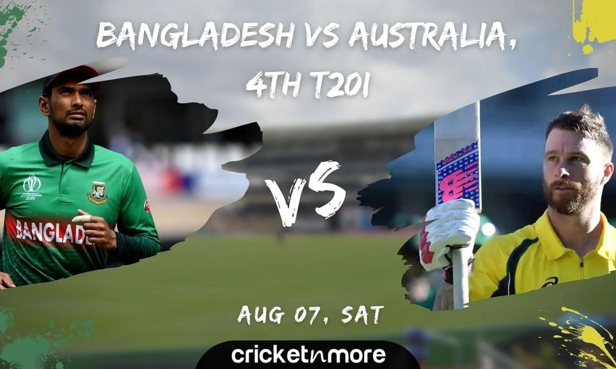 Bangladesh vs Australia, 4th T20I Cricket Match Prediction, Fantasy XI Tips & Probable XI