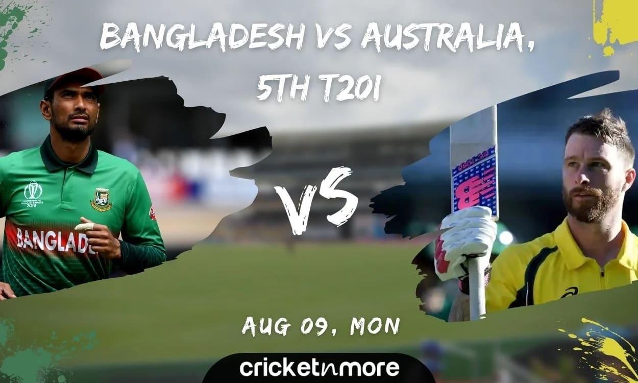 Bangladesh vs Australia, 5th T20I – Cricket Match Prediction, Fantasy XI Tips & Probable XI