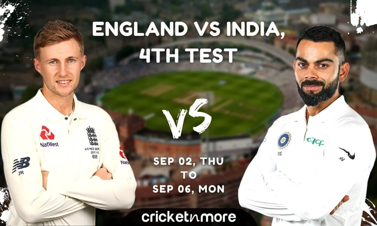 England vs India, 4th Test Cricket Match Prediction, Fantasy XI Tips, Weather Report & Probable XI