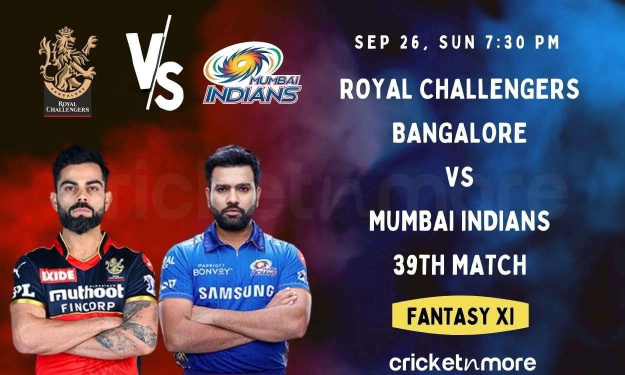 Royal Challengers Bangalore & Mumbai Indians, 39th IPL Match Cricket Match Prediction, Fantasy XI Ti