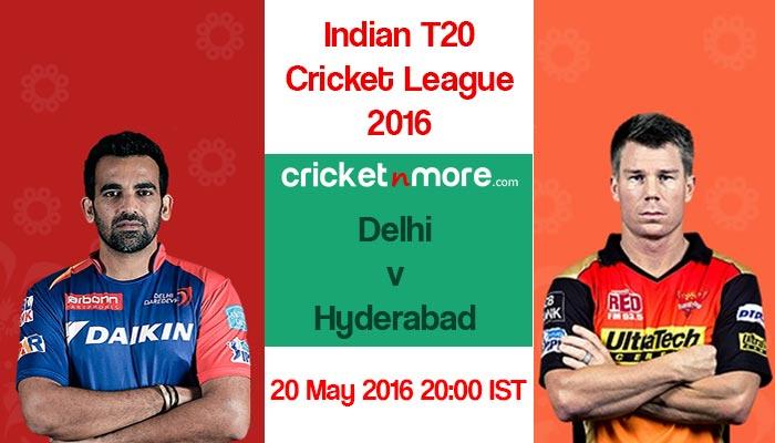आईपीएल 2016 : 'करो या मरो' मुकाबले में दिल्ली का सामना हैदराबाद से